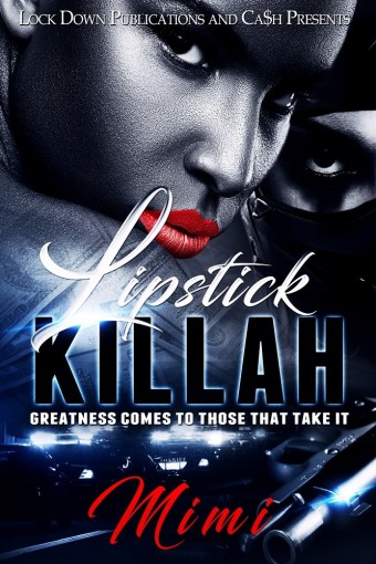 Lipstick Killah: Greatness Comes to Those Who Take It by Mimi