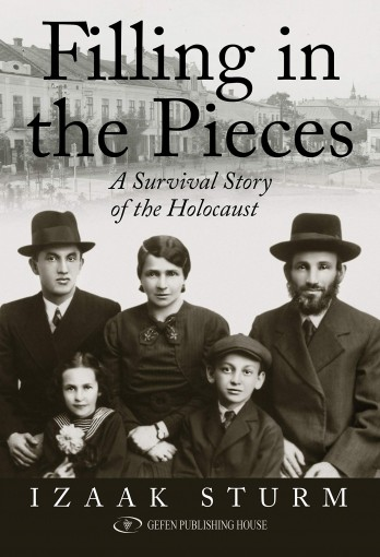 Filling in the Pieces: A Survival Story of the Holocaust by Izaak Sturm