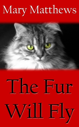 The Fur Will Fly (Magical Cool Cat Mysteries Book 12) by Mary Matthews