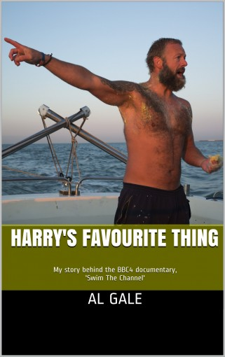 Harry's Favourite Thing: My story behind the BBC4 documentary, 'Swim The Channel' by Al Gale