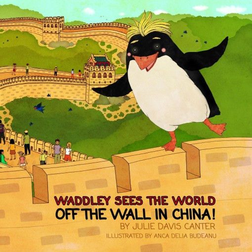 Waddley Sees the World: Off the Wall in China by Davis Canter, Julie