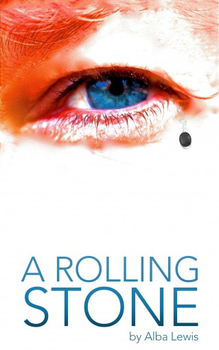 A Rolling Stone (Back to the Beginning Series Book 4) by alba lewis