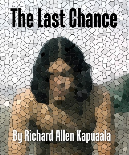 The Last Chance (The Misadventures of Haole boy Book 1) by Richard Allen Kapuaala