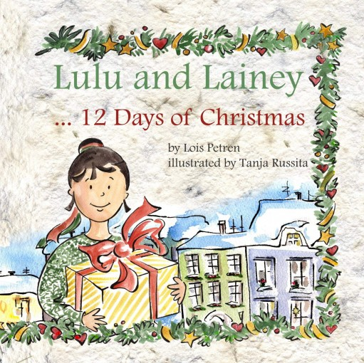 Lulu and Lainey … 12 Days of Christmas by Lois Petren