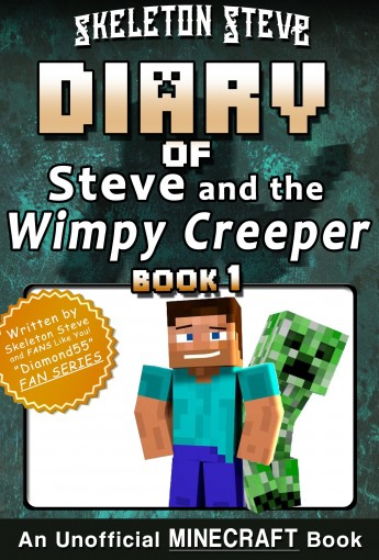 Diary of Minecraft Steve and the Wimpy Creeper – Book 1: Unofficial Minecraft Books for Kids, Teens, & Nerds – Adventure Fan Fiction Diary Series (Skeleton … – Fan Series – Steve and the Wimpy C by Skeleton Steve