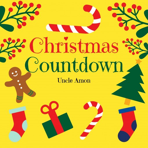 Christmas Countdown: A Fun Christmas Picture Storybook for Kids by Uncle Amon