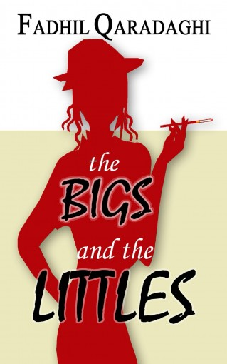 The Bigs and the Littles by Fadhil Qaradaghi