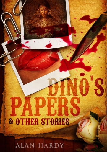 Dino's Papers and Other Stories by Alan Hardy