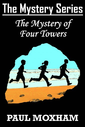 The Mystery of Four Towers (The Mystery Series Book 7) by Paul Moxham