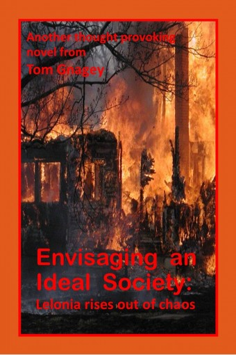 Envisaging an Ideal Society:: Lelonia Rises out of Chaos by Tom Gnagey