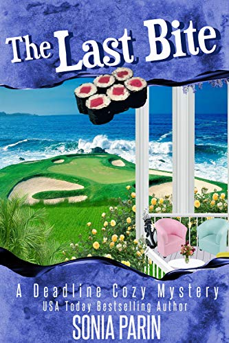 The Last Bite (A Deadline Cozy Mystery Book 4) by Sonia Parin