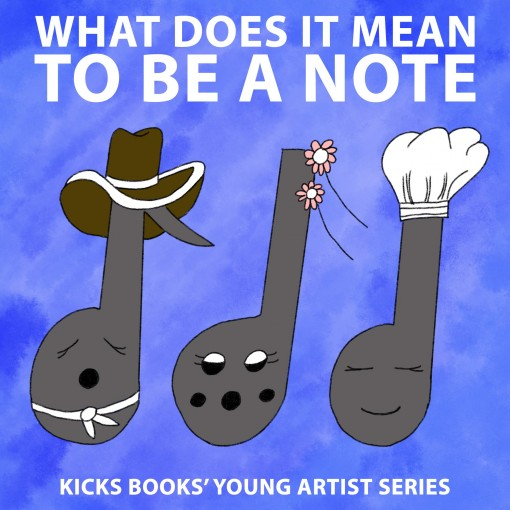 What Does It Mean to Be a Note – A Young Artist Book: Pop-Up Text Edition (Young Artists Series Book 5) by KICKS Books