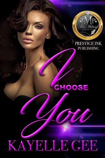 I Choose You: A Twisted Love Affair by Kayelle Gee