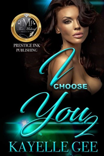 I Choose You 2: A Twisted Love Affair by Kayelle Gee