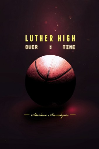 Luther High: Overtime by Starlove Annulysse