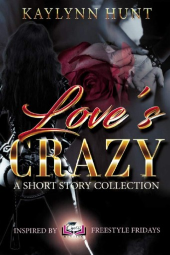 Love's Crazy: A Short Story Collection by Kaylynn Hunt