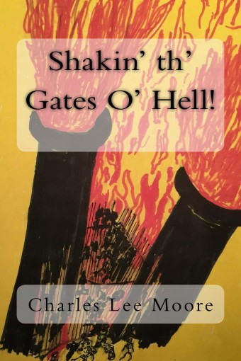 Shakin' th' Gates O' Hell! by Charles Moore
