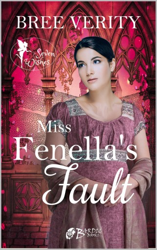 Miss Fenella's Fault (Seven Wishes Book 1) by Bree Verity