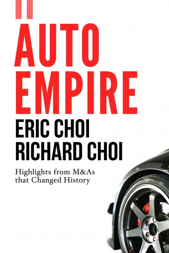 Auto Empire: Highlights from M&As that Changed History by Eric Choi