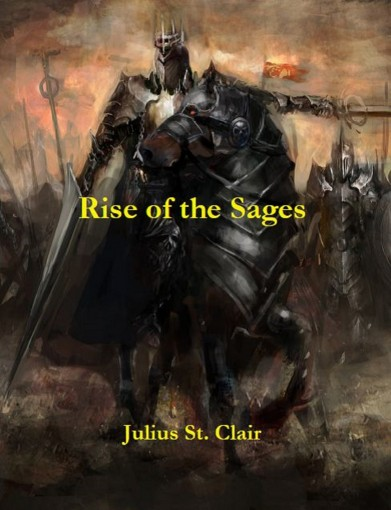 Rise of the Sages (Book #7 of the Sage Saga) by St. Clair, Julius