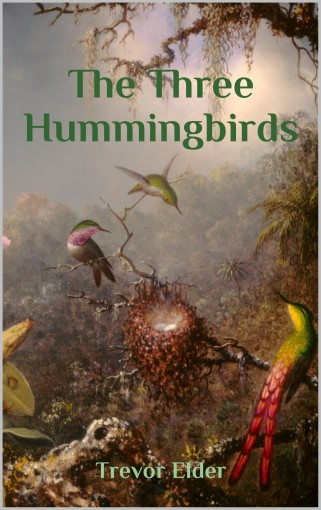 The Three Hummingbirds by Trevor Elder