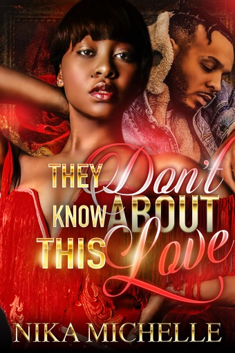 They Don't Know About This Love by Nika Michelle