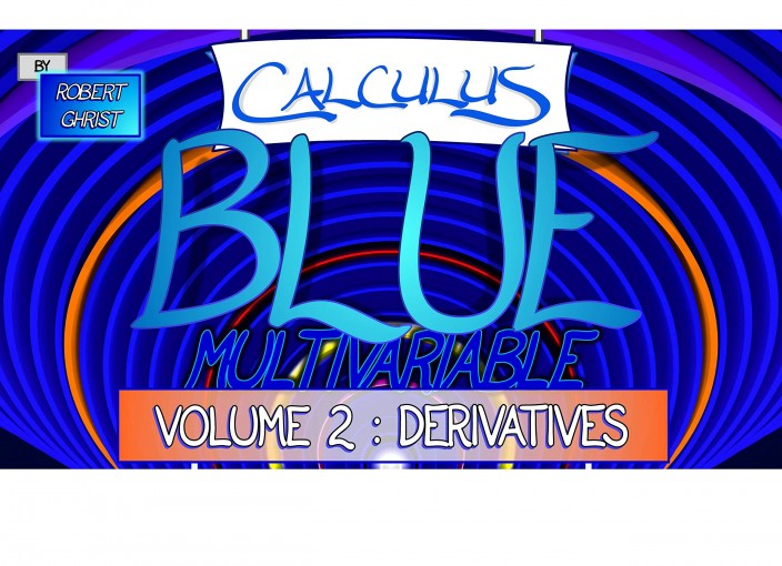 Calculus BLUE Multivariable Volume 2: Derivatives by Robert Ghrist