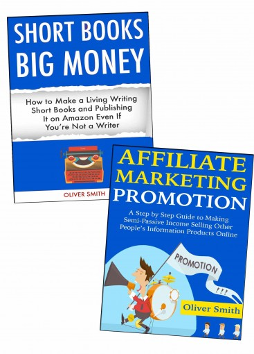 Affiliate E-Book Marketing Bundle: Sell Affiliate Products & Self-Publish Books on Amazon by Oliver Smith