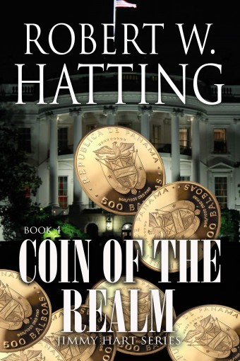 Coin of the Realm: Jimmy Hart Series Book 4 by Robert W. Hatting