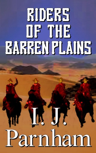 Riders of the Barren Plains (Cassidy Yates Book 5) by I. J. Parnham