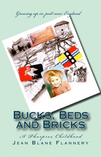 Bucks, Beds and Bricks: A Phorpres Childhood by Jean Flannery