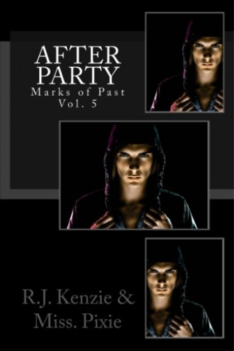 After Party: Marks of Past: Vol. 5 by R.J. Kenzie