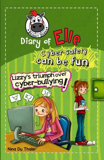Lizzy's triumph over cyber-bullying: Cyber safety can be fun [Internet safety for kids] (Diary of Elle Book 2) by Du Thaler, Nina