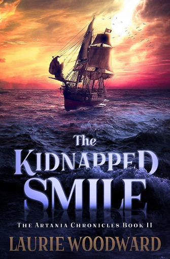 The Kidnapped Smile: Fantasy Adventure, Art And Magic (The Artania Chronicles Book 2) by Laurie Woodward