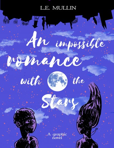 An Impossible Romance With the Stars: A graphic novel by L.E. Mullin