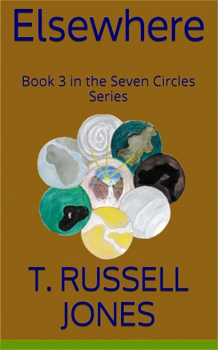 Elsewhere: Book 3 in the Seven Circles Series by T. Russell Jones