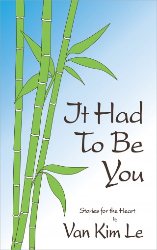 It Had To Be You: Bundle by Van Kim Le