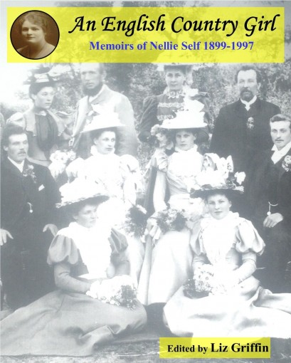 An English Country Girl: Memoirs of Nellie Self 1899-1997 by Nellie Self