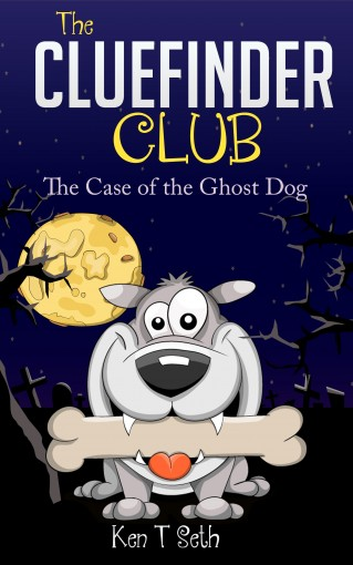 Mysteries books for kids : The CLUE FINDER CLUB : THE GHOST DOG: (Kids detective books, children's books ages 9-12, popular books for kids) (The ClueFinder Club Book 4) by Ken T Seth