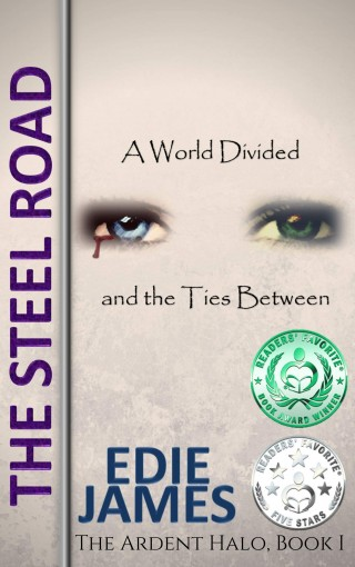 The Steel Road (The Ardent Halo Book 1) by Edie James