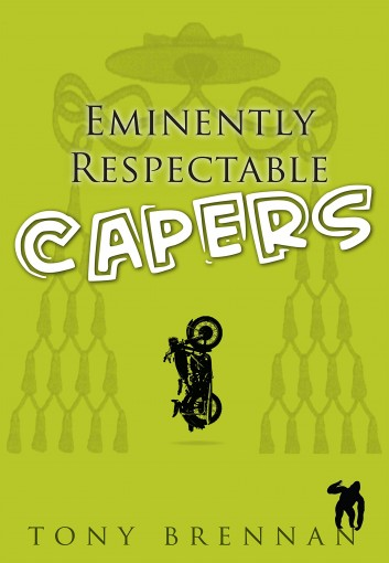 Eminently Respectable Capers by Tony Brennan