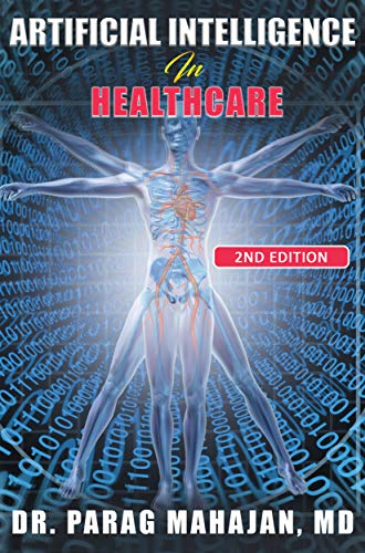 Artificial Intelligence in Healthcare by Mahajan MD, Dr Parag Suresh