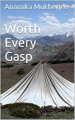 Worth Every Gasp by Anamika Mukherjee