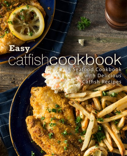 Easy Catfish Cookbook: A Seafood Cookbook with Delicious Catfish Recipes by BookSumo Press