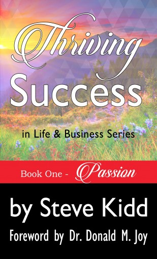 Passion (Thriving Success Book 1) by Steve Kidd