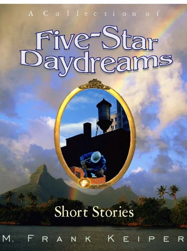 Five-Star Daydreams by M. Frank Keiper