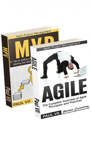Agile Product Management: ( Box set ) Minimum Viable Product With Scrum: 21 Tips for getting a MVP & Agile: The Complete Overview of Agile Principles and … agile software development Book 1) by Paul VII