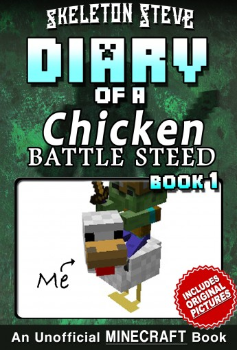 Diary of a Minecraft Chicken Jockey BATTLE STEED – Book 1: Unofficial Minecraft Books for Kids, Teens, & Nerds – Adventure Fan Fiction Diary Series (Skeleton … Chicken Jockey and the Baby Zombie by Skeleton Steve