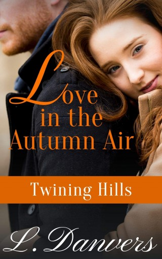 Love in the Autumn Air (Twining Hills Book 1) by L. Danvers