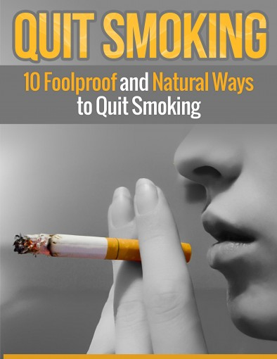 Quitting Smoking: 10 Foolproof and Natural Ways to Quit Smoking by Henry Lee